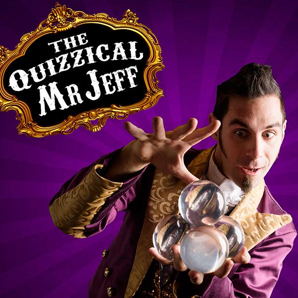 Circus & Magic – The Quizzical Mr Jeff